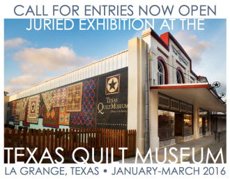Call for entries - Texas Quilt Museum